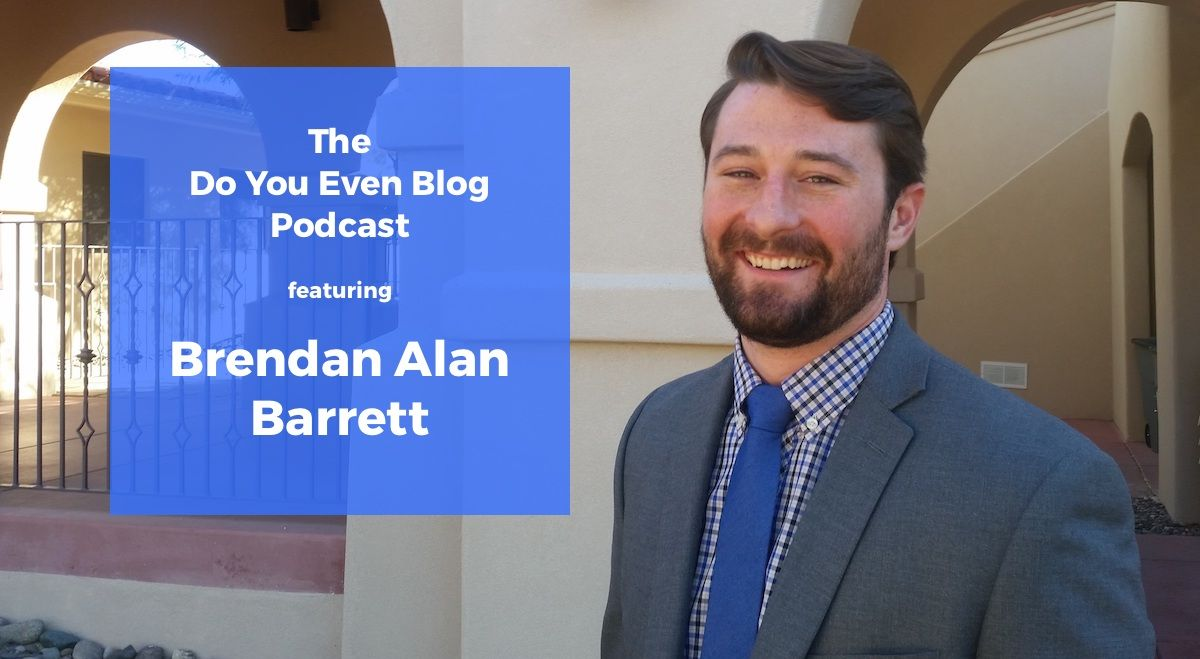 004 No traffic? No prob. Monetizing with services and blog-life balance with Brendan Alan Barrett
