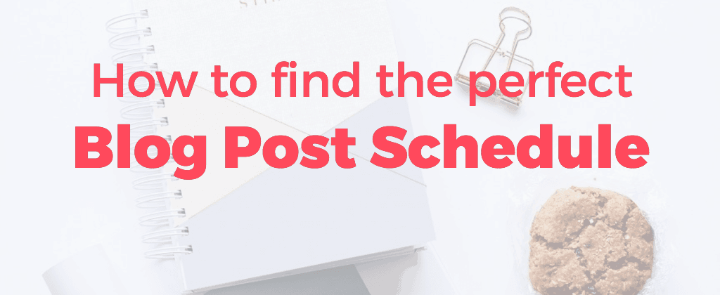 How to find the perfect blog post schedule and frequency