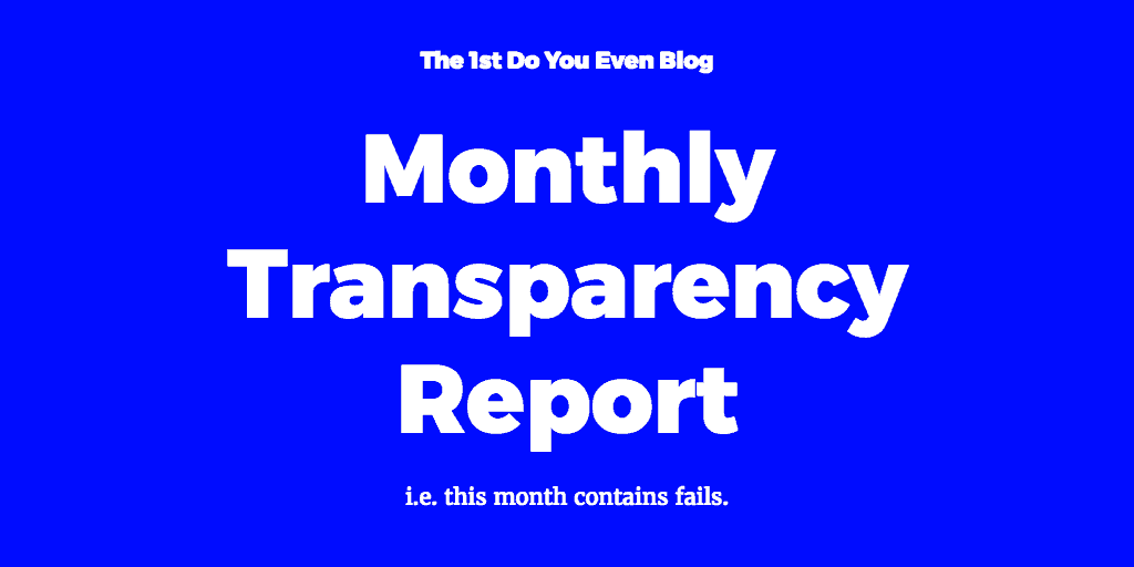 October 2017 Blog Transparency Report – $762 gross, $97 net