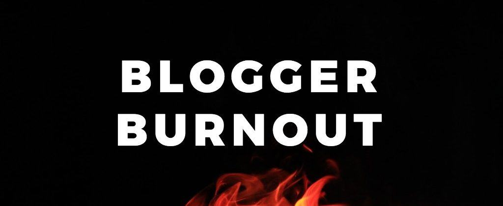 Blogger Burnout