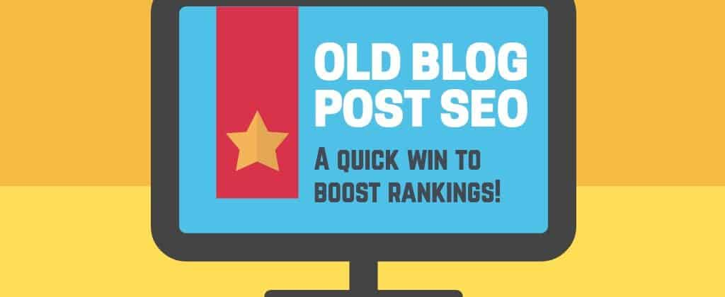 how to update old blog posts for seo