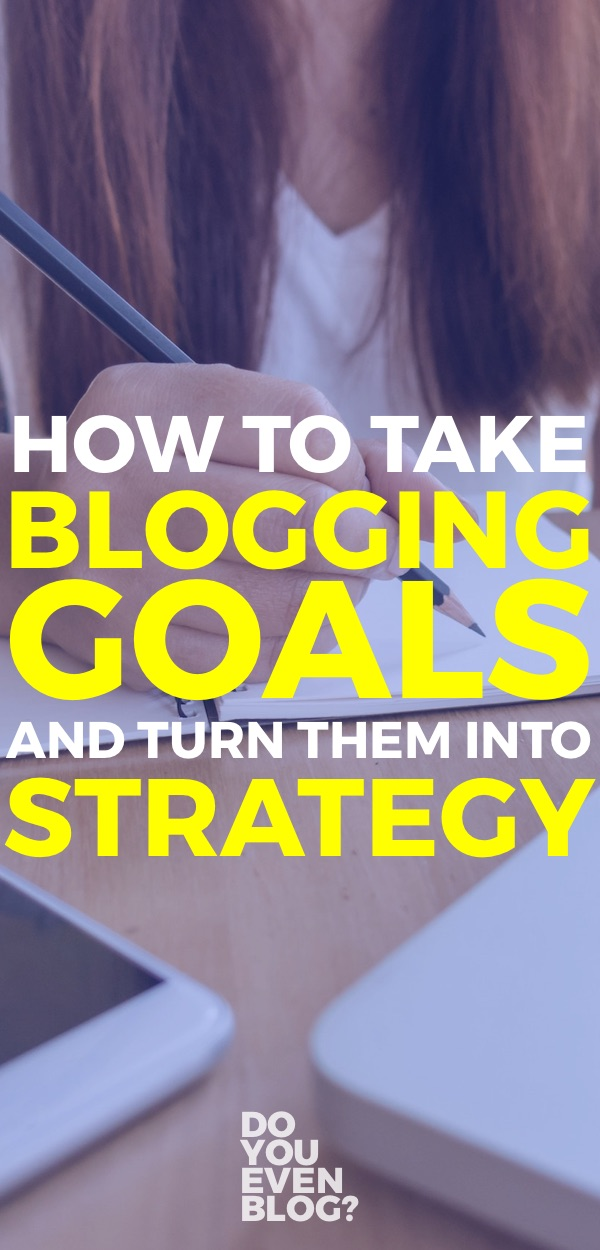 how to take blog goals and translate into strategy