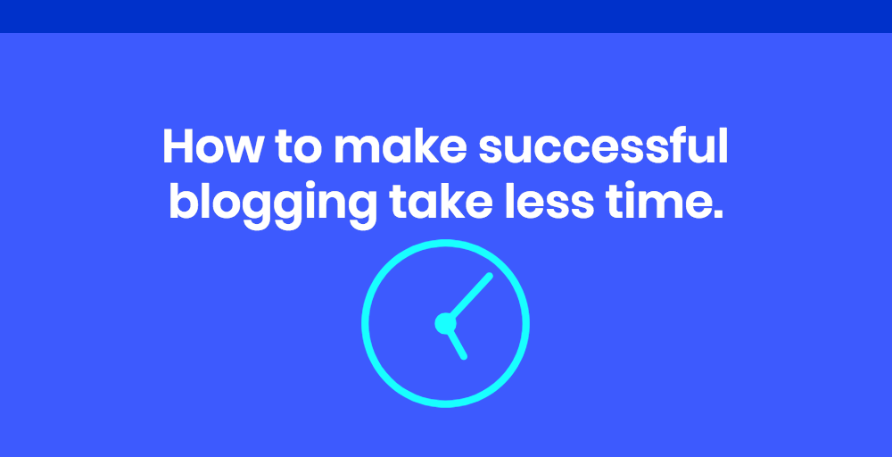 How to Use Systems to Save Massive Time Blogging – Suzi Whitford