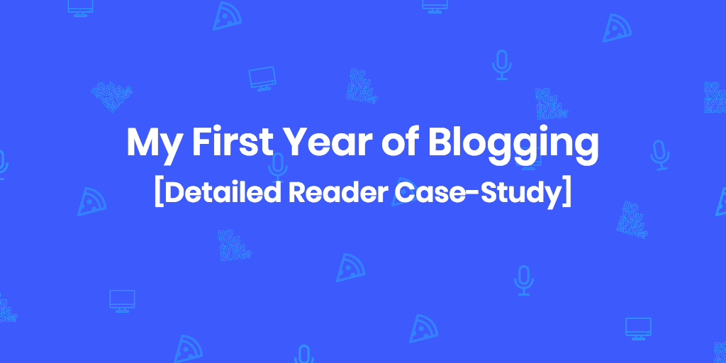 good life better first year blogging