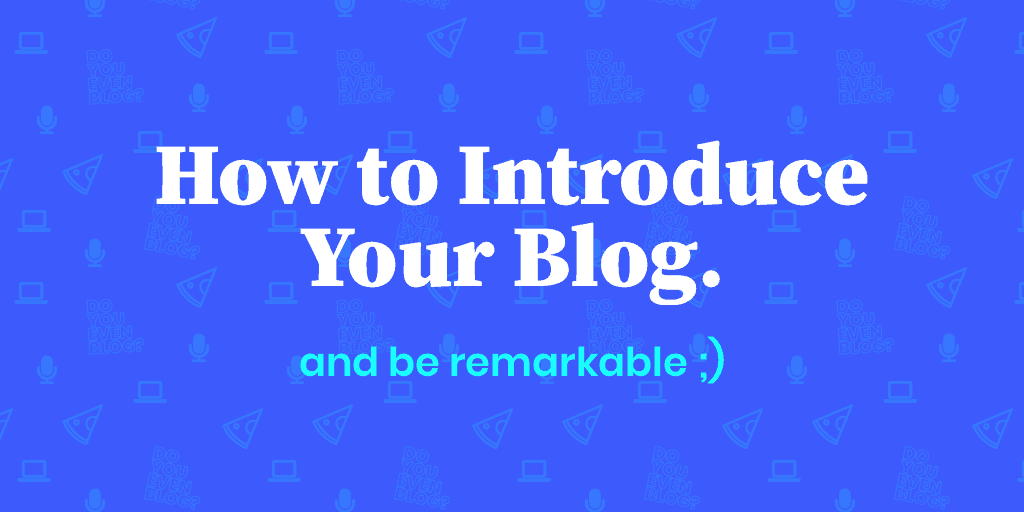 Influencer Status: How to Introduce Your Blog & Be