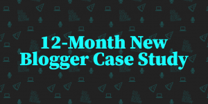 new blogger case study