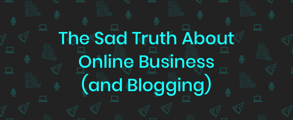 sad truth online business