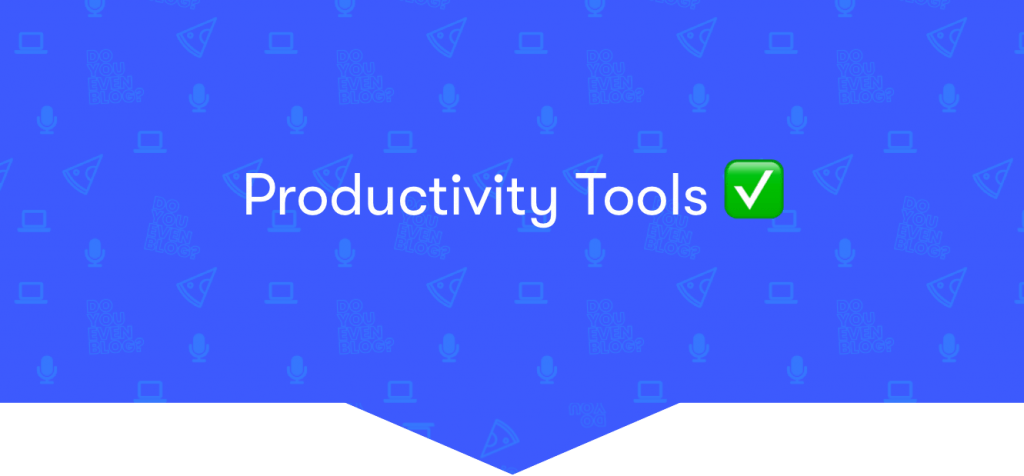 productivity tools bloggers