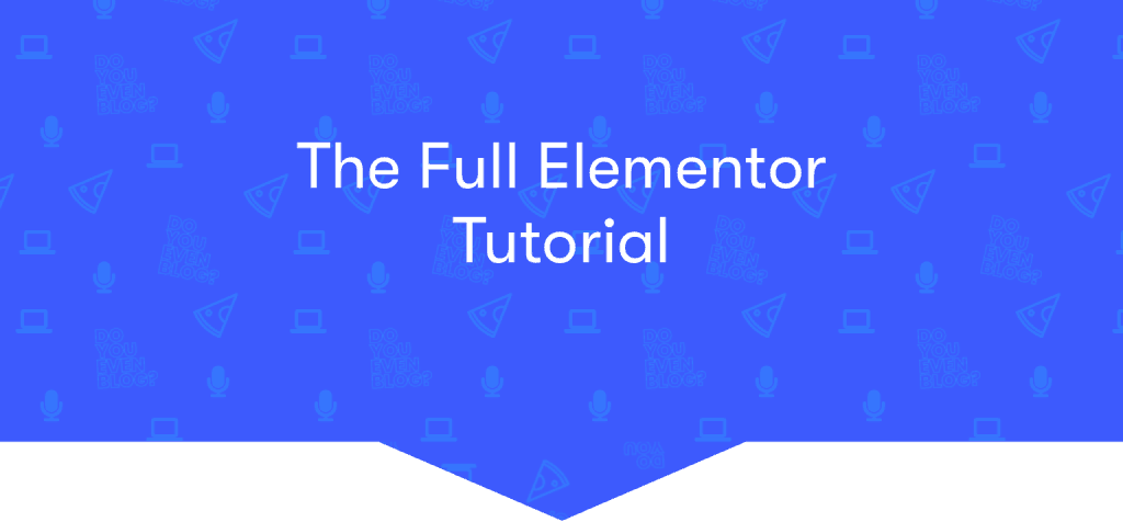 A Step-by-Step Elementor Tutorial & Review (for Bloggers)