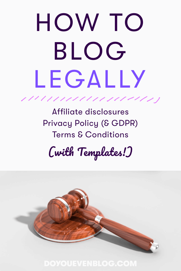 The legal side of blogging: How to craft an affiliate disclosure, privacy policy, and terms of use!